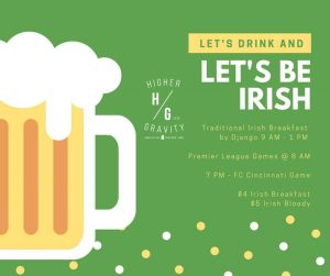 St Patrick's Day 2018 w/Traditional Irish Breakfast @ Higher Gravity | Cincinnati | OH | United States